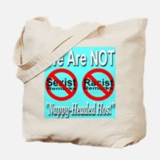 No Sexist/Racist Remarks Tote Bag