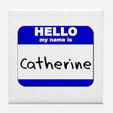 hello my name is catherine  Tile Coaster