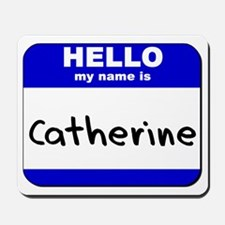 hello my name is catherine  Mousepad