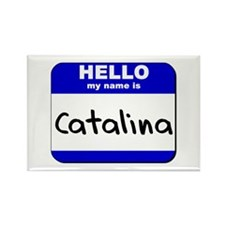 hello my name is catalina Rectangle Magnet