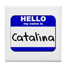 hello my name is catalina  Tile Coaster