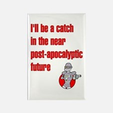 I'll be a Catch... in the Pos Rectangle Magnet