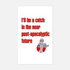 I'll be a Catch... in the Pos Sticker (Rectangular