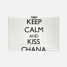 Keep Calm and kiss Chana Magnets