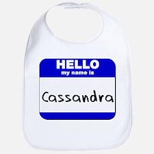 hello my name is cassandra  Bib