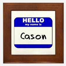 hello my name is cason  Framed Tile