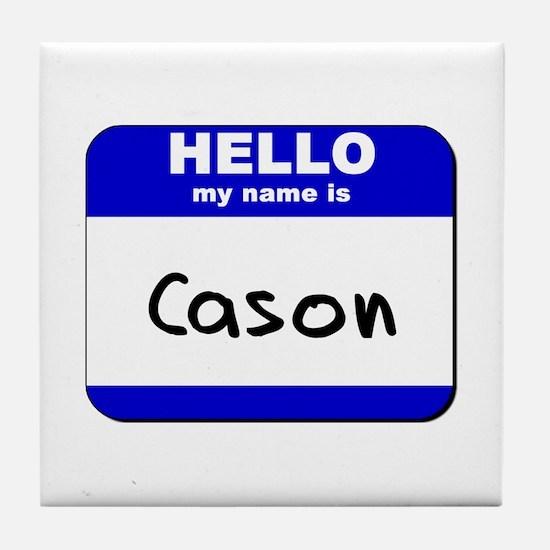 hello my name is cason  Tile Coaster
