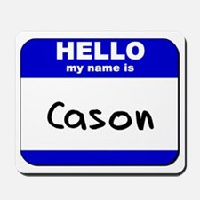 hello my name is cason  Mousepad