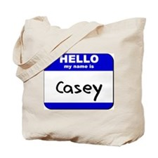 hello my name is casey Tote Bag
