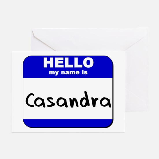 hello my name is casandra  Greeting Cards (Package