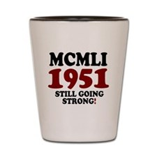 ROMAN NUMERALS - MCMLI - 1951 - STILL G Shot Glass
