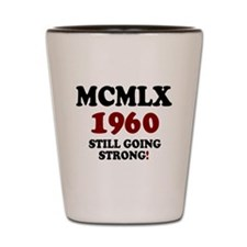 ROMAN NUMERALS - MCMLX - 1960 - STILL G Shot Glass