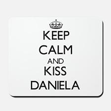 Keep Calm and kiss Daniela Mousepad