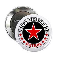 """""""Nappy Headed Ho Patrol"""" Button"""