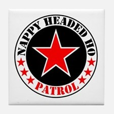 """Nappy Headed Ho Patrol"" Tile Coaster"