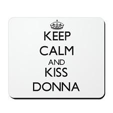 Keep Calm and kiss Donna Mousepad