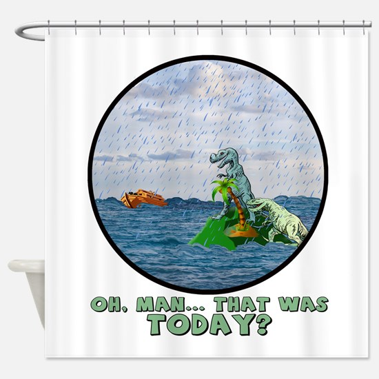 That Was Today Shower Curtain
