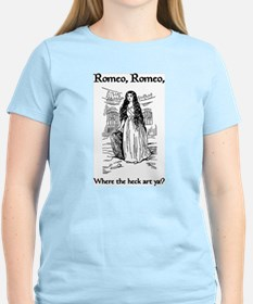 Romeo, Where the Heck Art Ya? T-Shirt