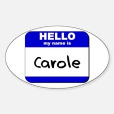 hello my name is carole Oval Decal