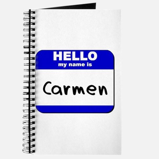 hello my name is carmen Journal