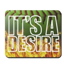 It's A Burning Desire Fastpitch Softball Mousepad