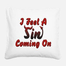 I Feel A Sin Coming On Square Canvas Pillow