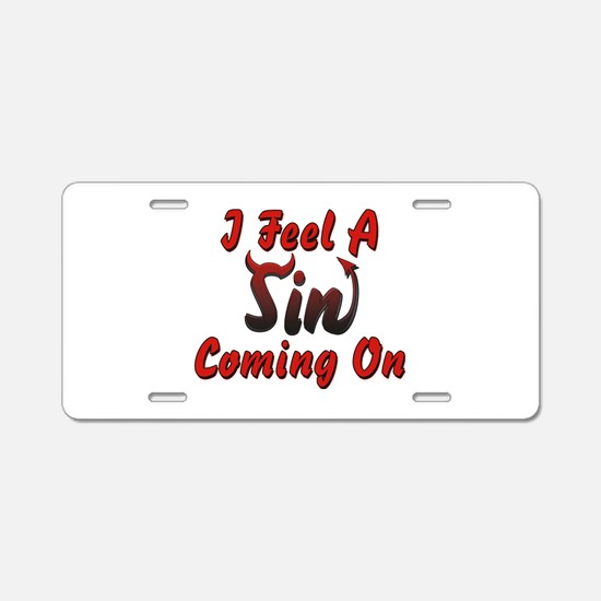 I Feel A Sin Coming On Aluminum License Plate