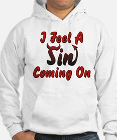 I Feel A Sin Coming On Hoodie