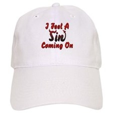 I Feel A Sin Coming On Baseball Cap
