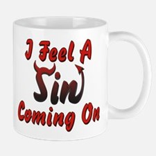 I Feel A Sin Coming On Mug
