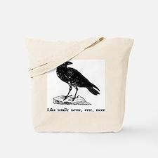 Like totally never, ever, mor Tote Bag
