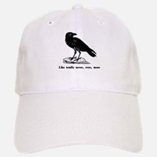 Like totally never, ever, mor Baseball Baseball Cap