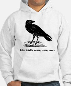 Like totally never, ever, mor Hoodie