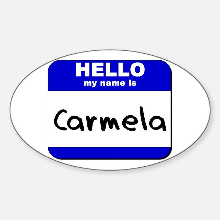 hello my name is carmela Oval Decal