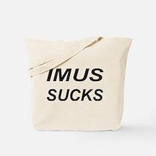 """""""Imus Sucks"""" Tote Bag"""