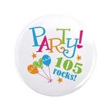 """105th Birthday Party 3.5"""" Button"""