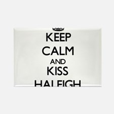 Keep Calm and kiss Haleigh Magnets