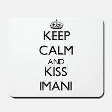 Keep Calm and kiss Imani Mousepad