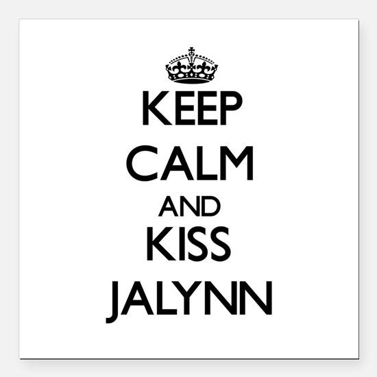 "Keep Calm and kiss Jalynn Square Car Magnet 3"" x 3"