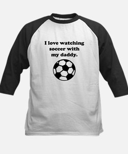 I Love Watching Soccer With My Daddy Baseball Jers