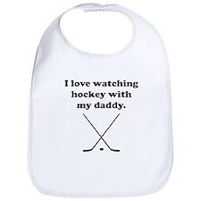 I Love Watching Hockey With My Daddy Bib