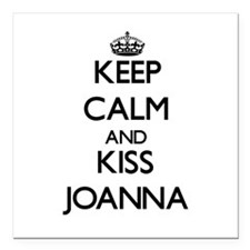 "Keep Calm and kiss Joanna Square Car Magnet 3"" x 3"