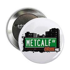 "Metcalf Av, Bronx, NYC 2.25"" Button"