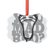 Lacrosse You Mad Bro? Ornament