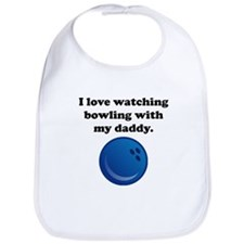 I Love Watching Bowling With My Daddy Bib