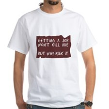 Getting A Job Shirt