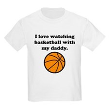 I Love Watching Basketball With My Daddy T-Shirt