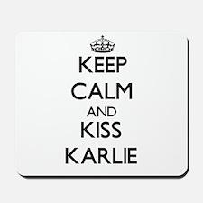Keep Calm and kiss Karlie Mousepad
