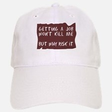 Getting A Job Baseball Baseball Cap