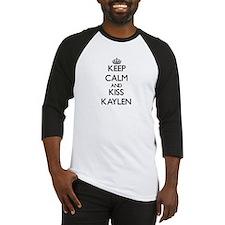 Keep Calm and kiss Kaylen Baseball Jersey